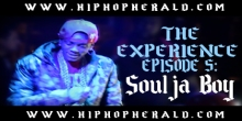 The Experience Episode 5 Soulja Boy