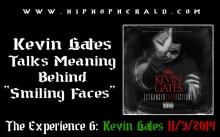 Kevin Gates Talks Smiling Faces
